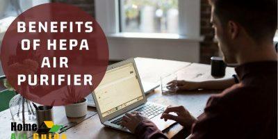 benefits of HEPA air purifier