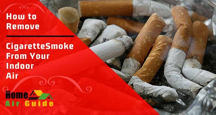 How To Remove Cigarette Smoke From Your Indoor Air