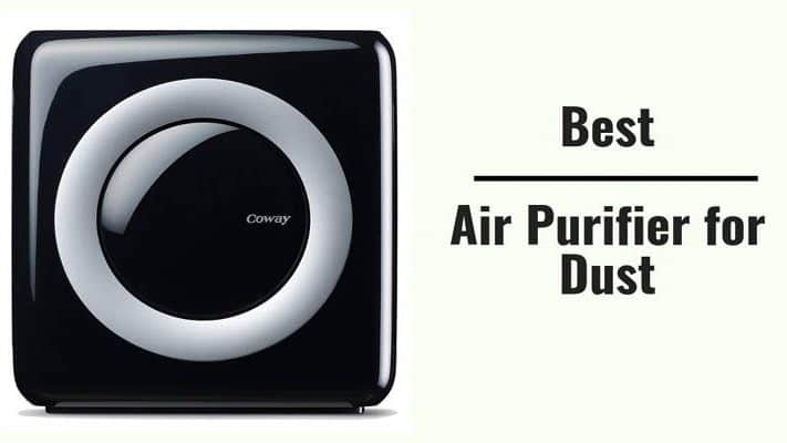 Best Air Purifier for Dust